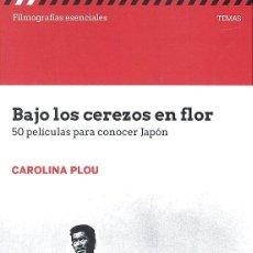 Libros: CINE. BAJO LOS CEREZOS EN FLOR. 50 PEÍCULAS PARA CONOCER JAPÓN - CAROLINA PLOU-. Lote 219129655