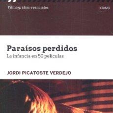 Libros: CINE. PARAISOS PERDIDOS. LA INFANCIA EN 50 PELÍCULAS - JORDI PICATOSTE VERDEJO. Lote 219130347