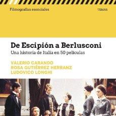 Libros: CINE. DE ESCIPION A BERLUSCONI. UNA HISTORIA DE ITALIA EN 50 PELÍCULAS - CARANDO/GUTIERREZ/LONGHI. Lote 219133298