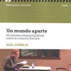 Libros: CINE. UN MUNDO APARTE. 50 VISIONES CINEMATOGRAFICAS - RAÚL CORNEJO. Lote 219138041