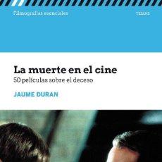 Libros: LA MUERTE EN EL CINE. 50 PELÍCULAS SOBRE EL DECESO - JAUME DURÁN. Lote 219138057