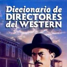 Libros: DICCIONARIO DE DIRECTORES DEL WESTERN AUTOR: VICENTE DEL CASTILLO. Lote 221655506