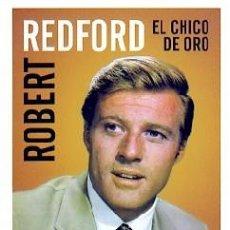 Libros: ROBERT REDFORD. EL CHICO DE ORO AUTOR: LUIS MIGUEL CARMONA. Lote 221655751