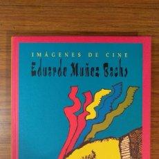 Livres: IMÁGENES DE CINE- EDUARDO MUÑOZ BACHS (MUVIM, 2007) RARÍSIMO. Lote 225175750