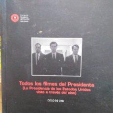 Libros: TODOS LOS FILMES DEL PRESIDENTE-LA PRESIDENCIA DE LOS ESTADOS UNIDOS VISTA A TRAVÉS DEL CINE-CARLOS. Lote 228430905