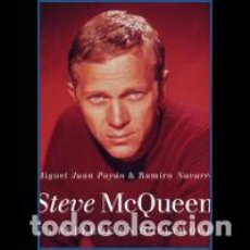 Libros: STEVE MCQUEEN. UN REBELDE EN HOLLYWOOD AUTOR: MIGUEL JUAN PAYÁN Y RAMIRO NAVARRO. Lote 287775233