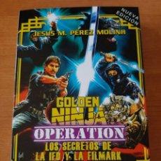 Libros: GOLDEN NINJA OPERATION - LOS SECRETOS DE LA IFD Y LA FILMARK - LIBRO NUEVO. Lote 243029435