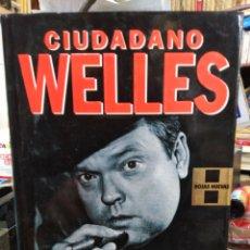 Libros: CIUDADANO WELLES-ORSON WELLES/PETER BOGDANOVICH-EDITA GRIJALBO 1994. Lote 245190285