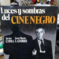 Libros: LUCES Y SOMBRAS DEL CINE NEGRO-JAVIER COMA/LA TORRE-COLECCIÓN DIRIGIDO POR 1981. Lote 245411385