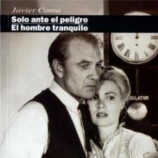 Libri: SOLO ANTE EL PELIGRO / EL HOMBRE TRANQUILO. Lote 254233715