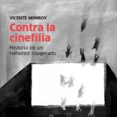 Libros: CINE. CONTRA LA CINEFILIA - VICENTE MONROY. Lote 255480735