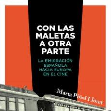 Libros: CINE. CON LAS MALETAS A OTRA PARTE - MARTA PIÑOL LLORET. Lote 255482765