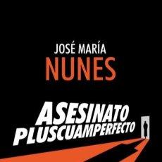 Libros: CINE. ASESINATO PLUSCUAMPERFECTO - JOSÉ MARÍA NUNES. Lote 255483815