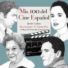 Libros: MIS 100 DEL CINE ESPAÑOL - JAVIER LAHOZ. Lote 255636065