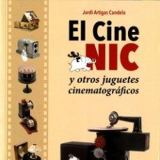 Libri: NOVEDAD: EL CINE NIC Y OTROS JUGUETES CINEMATOGRÁFICOS (TRILITA, 2021) DE JORDI ARTIGAS.. Lote 257932015