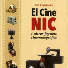 Libri: NOVEDAD: EL CINE NIC I ALTRES JOGUETS CINEMATOGRAFICS (TRILITA, 2021) DE JORDI ARTIGAS. EN CATALÀ. Lote 257964165