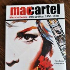 Libros: MAC CARTEL. MACARIO GÓMEZ. OBRA GRÁFICA 1955 - 1980. Lote 269342353