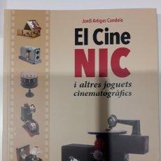 Libros: EL CINE NIC I ALTRES JOGUETS CINEMATOGRÀFICS - JORDI ARTIGAS CANDELA - TRILITA EDICIONES. Lote 260031920