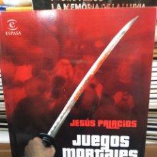Libros: JUEGOS MORTALES-KATANAS,MENTIRAS Y CINTAS DE VIDEO-JESÚS PALACIOS-EDIT ESPASA 2007,MIRAR FOTOS. Lote 260664450