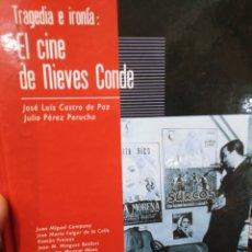 Libros: TRAGEDIA E IRONÍA-EL CINE DE NIEVES CONDE-JOSÉ LUIS CASTRO DE PAZ-2003. Lote 260722550