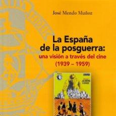 Libros: LA ESPAÑA DE POSGUERRA: UNA VISIÓN A TRAVÉS DEL CINE 1939-1959 (JOSÉ MENDO) F.U.E. 2021. Lote 261232190