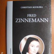 Libros: LIBRO - FRED ZINNEMANN - ED. CATEDRA - CHRISTIAN AGUILERA - NUEVO. Lote 263191050