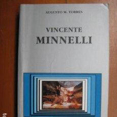 Libros: LIBRO - VINCENTE MINNELLI - ED. CATEDRA - AUGUSTO M TORRES. Lote 263191200
