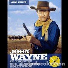 Libros: JOHN WAYNE. EL VAQUERO QUE CONQUISTÓ HOLLYWOOD. PARTE I (1907-1955) AUTOR: JUAN TEJERO. Lote 288149083