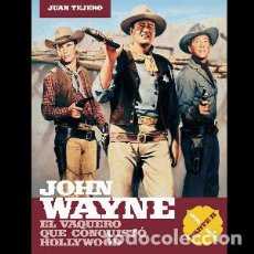 Libros: JOHN WAYNE. EL VAQUERO QUE CONQUISTÓ HOLLYWOOD. PARTE II (1956-1979) AUTOR: JUAN TEJERO. Lote 286330998