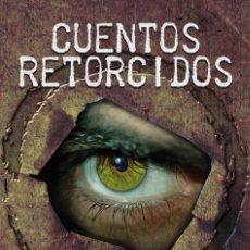 Libros: CUENTOS RETORCIDOS. Lote 269678438
