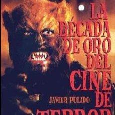 Libros: LA DÉCADA DE ORO DEL CINE DE TERROR ESPAÑOL (1967-1976) AUTOR: JAVIER PULIDO. Lote 294386953
