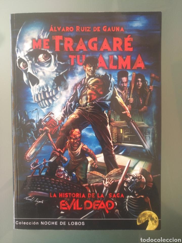 ME TRAGARE TU ALMA. EVIL DEAD (Libros Nuevos - Bellas Artes, ocio y coleccionismo - Cine)