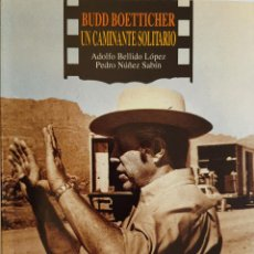 Libros: BUDD BOETTICHER, UN CAMINANTE SOLITARIO. DE ADOLFO BELLIDO Y PEDRO NÚÑEZ. Lote 273334808