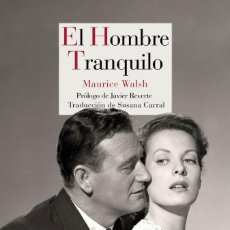 Libros: CINE. EL HOMBRE TRANQUILO - MAURICE WALSH. Lote 276154778
