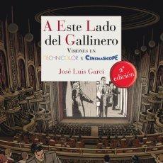 Libros: CINE. A ESTE LADO DEL GALLINERO - JOSÉ LUIS GARCI. Lote 276157098