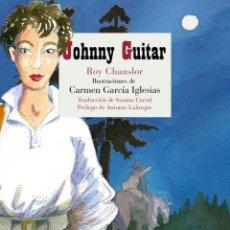 Libros: CINE. JOHNNY GUITAR - ROY CHANSLOR (CARTONÉ). Lote 276196378