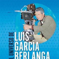 Libros: CINE. EL UNIVERSO DE LUIS GARCÍA BERLANGA - ARRANZ/CABANELAS/GUILLERMO/IGLESIAS/LAFUENTE (CARTONÉ). Lote 278841403