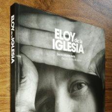 Libros: ELOY DE LA IGLESIA OSCURO OBJETO DE DESEO LIBRO DONOSTIA KUTXA 2018 CINE QUINQUI NAVAJEROS EL PICO. Lote 286756388