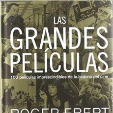 Libros: GRANDES PELÍCULAS, LAS: RELATO DE 100 PELÍCULAS IMPRESCINDIBLES DE LA HISTORIA DEL CINE. ROGER EBERT. Lote 287121023