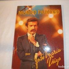 Libros: MUNDO FAMOSO, POR JOSÉ MARÍA IÑIGO. EDICIÓN POR JAIME LIBROS, S.A. NUEVO. Lote 287931908