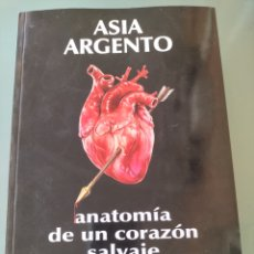 Libros: ASIA ARGENTO. ANATOMÍA DE UN CORAZÓN SALVAJE. Lote 288000633
