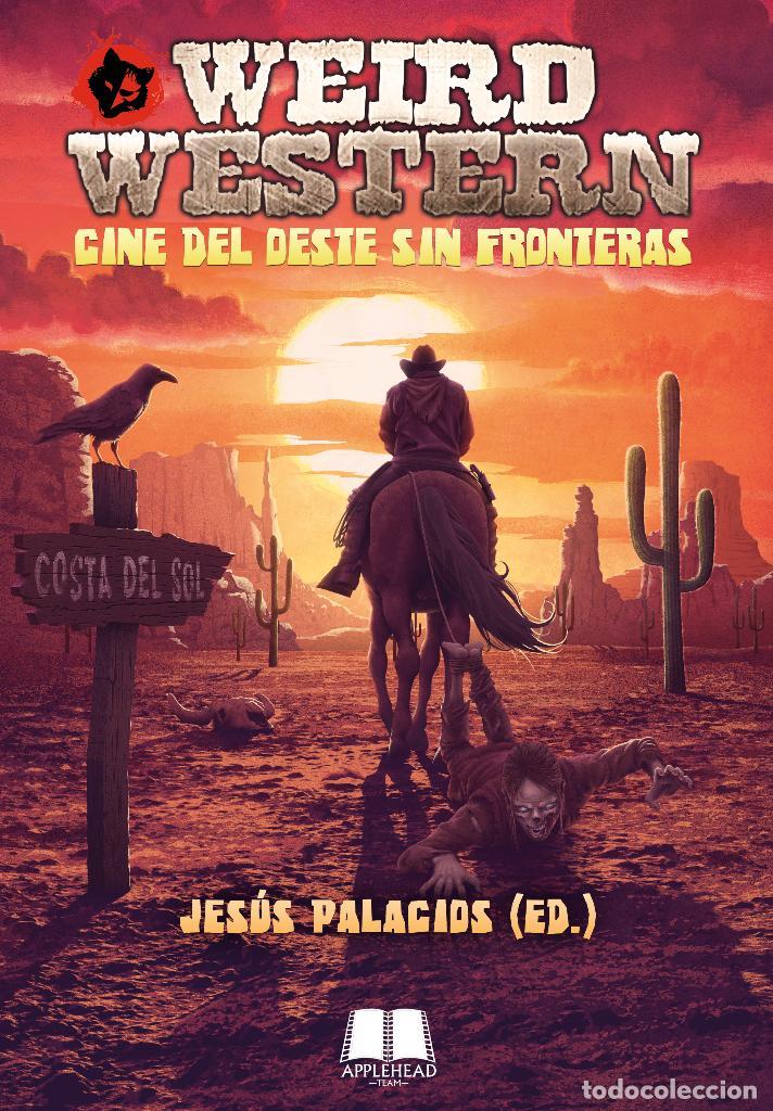 WEIRD WESTERN. EL CINE DEL OESTE SIN FRONTERAS (Libros Nuevos - Bellas Artes, ocio y coleccionismo - Cine)