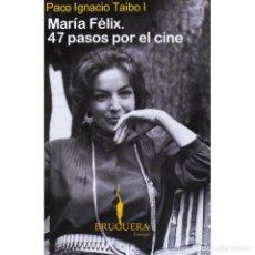 Libros: MARIA FÉLIX. 47 PASOS POR EL CINE - PACO IGNACIO TAIBO I DESCATALOGADO!!! OFERTA!!!. Lote 291923323