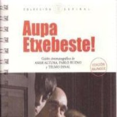 Libros: CINE. AUPA ETXEBESTE - AISER ALTUNA/PABLO BUENO/TELMO ESNAL. Lote 292034578
