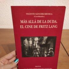 Libros: MÁS ALLÁ DE LA DUDA. EL CINE DE FRITZ LANG | VICENTE SÁNCHEZ BIOSCA. Lote 292334788