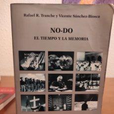 Libros: NO-DO, EL TIEMPO Y LA MEMORIA | RAFAEL R. TRANCHE Y VICENTE SÁNCHEZ BIOSCA. Lote 292335058