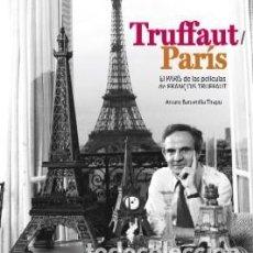 Libros: TRUFFAUT / PARÍS. EL PARÍS DE LAS PELÍCULAS DE FRANÇOIS TRUFFAUT. Lote 295708343