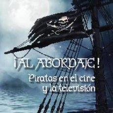 Libros: ¡AL ABORDAJE! PIRATAS EN EL CINE Y LA TELEVISION AUTOR: EDUARDO GALAN BLANCO. Lote 295712578