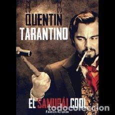 Libros: QUENTIN TARANTINO. EL SAMURÁI COOL AUTOR: RAMÓN ALFONSO. Lote 295716178