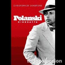 Libros: POLANSKI BIOGRAFÍA AUTOR: CHRISTOPHER SANDFORD. Lote 295716528